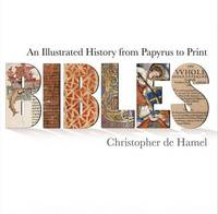image of Bibles: An Illustrated History from Papyrus to Print