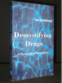 Demystifying Drugs: A Phychosocial Perspective