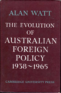 The Evolution of Australian Foreign Policy 1938 1965