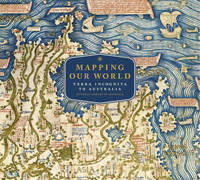 Mapping Our World : Terra Incognita to Australia