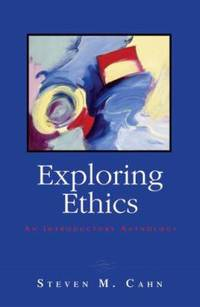 Exploring Ethics : An Introductory Anthology