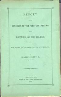 REPORT ON THE LOCATION OF THE WESTERN PORTION OF THE BALTIMORE & OHIO RAIL-ROAD, TO A COMMITTEE OF THE CITY COUNCIL OF WHEELING
