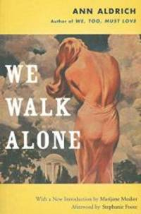 We Walk Alone by Ann Aldrich - Paperback - 2006-06-06 - from Books Express (SKU: 1558615253)