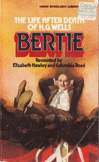 BERTIE The life after death of H. G. Wells