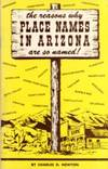 The Reasons Why Place Names in Arizona Are So Named!