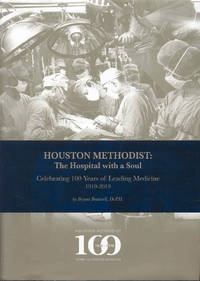 image of Houston Methodist: The Hospital with a Soul (Celebrating 100 Years of Leading Medicine)