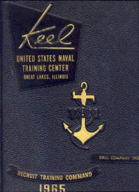 The Keel. The Story of Recruit Training in the United States Navy at Great Lakes, Illinois. Drill...