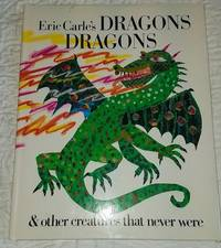 image of ERIC CARLE'S DRAGONS DRAGONS & Other Creatures That Never Were
