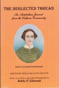 The Neglected Thread: An Antebellum Journal from the Calhoun Community
