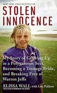Stolen Innocence: My Story of Growing Up in a Polygamous Sect, Becoming a Teenage Bride, and...