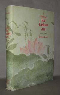 A HISTORY OF FAR EASTERN ART by  Sherman E Lee - Hardcover - Fourth Edition - 1982 - from Evolving Lens Bookseller and Biblio.com