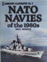 N. A. T. O. Navies of the 1980's (Warships Illustrated)