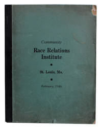 Community Race Relations Institute.  St. Louis, Mo. February, 1946.  [Cover title]