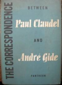 The Correspondence, 1899-1926, between Paul Claudel and André Gide