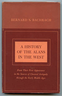A History of the Alans in the West From Their First Appearance in the Sources of Classical Antiquity through the Early Middle Ages (Minnesota Monographs in the Humanities Volume 7)