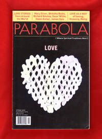 """Parabola (Where Spiritual Traditions Meet) - Spring, 2010. Love Issue. Monotheistic Model of Love; Mira's Love; James Joyce, """"Such a Feeling Must Be Love""""; Oscar Wilde, """"The Nightingale and the Rose""""; Helen Keller, """"The Light of Love Shone On Me""""; Legend of Nalagiri; The Choice of Lady Ragnell; Dualistic and Non; Layla and Majnun; Dance of Shiva; The Lamp; Spirituality of Water; Listening as Love; A Particle of Love"""