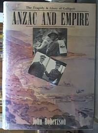 image of Anzac and Empire: The Tragedy and Glory of Gallipoli