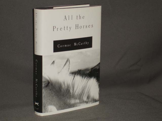 all the pretty horses by cormac All the pretty horses by cormac mccarthy (1992) vintage (1992) 302 pp a s the national book award longlist is being announced today, i thought it would be appropriate to highlight one of my favorite past winners: cormac mccarthy's all the pretty horses.