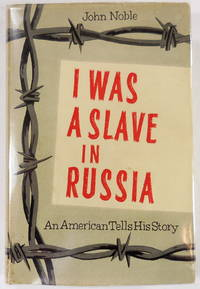 image of I Was a Slave in Russia: An American Tells His Story