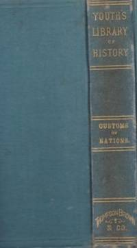 Manners and Customs of the Principal Nations of the Globe (Youth's Library of History)