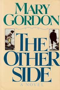 The Other Side by  Mary Gordon - Hardcover - Book Club - 1989 - from Kayleighbug Books and Biblio.com