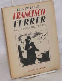 image of Le véritable Francisco Ferrer: d'après des documents inédits