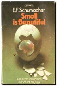 Small Is Beautiful A Study of Economics As if People Mattered.