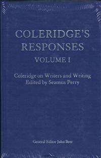 Coleridge's Responses Volume I : Coleridge on Writers and Writing - Edited by Seamus Perry