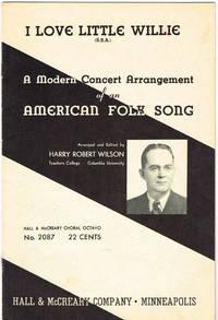 I LOVE LITTLE WILLIE: A Modern Concert Arrangement of an AMERICAN FOLK SONG (SSA) with Piano...