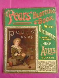 PEARS' BLOTTING BOOK WITH DICTIONARY (15,000 WORDS) AND ATLAS (60 MAPS)