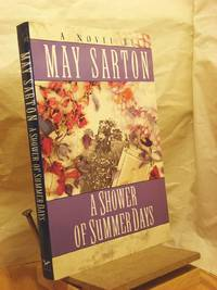 A Shower of Summer Days by  May Sarton - Paperback - First Thus  - 1995 - from Henniker Book Farm and Biblio.co.uk