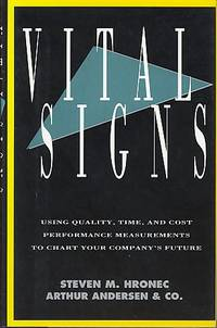 Vital signs: using quality, time, and cost performance measurements to chart your company's future by  Steven M Hronec - Hardcover - 1993 - from Humanica and Biblio.co.uk