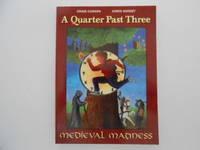A Quarter Past Three: Medieval Madness Book 1 (signed)