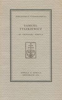 Samuel Tyszkiewicz by  Grzegorz Sowula - Paperback - Signed First Edition - 1991 - from The Typographeum Bookshop and Biblio.co.uk