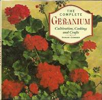 image of The Complete Geranium:   Cultivation, Cooking, Crafts