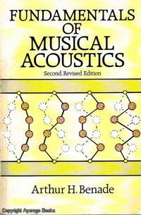 Fundamentals of Musical Acoustics by Arthur H.  Benade - Paperback - Second Edition Revised - 1990 - from Ayerego Books (IOBA) and Biblio.com