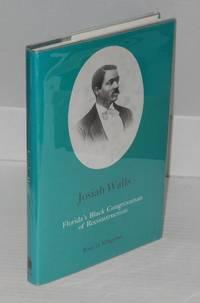 Josiah Walls; Florida's Black Congressman of Reconstruction by  Peter D Klingman - Hardcover - 1976 - from Bolerium Books Inc., ABAA/ILAB and Biblio.com
