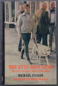 The Eyes That Lead.  The Story of Guide Dogs for the Blind
