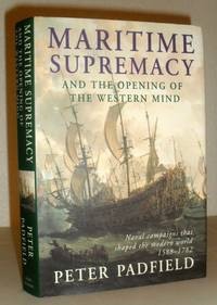 image of Maritime Supremacy & The Opening of the Western Mind - Naval Campaigns That Shaped the Modern World 1588-1782