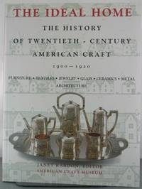 The Ideal Home: The History of Twentieth-century American Craft, 1900-1920