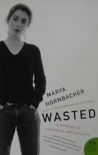 Wasted A Memoir of Anorexia and Bulimia (P.S.)