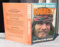 Everest -- Expedition To The Ultimate -- First Edition with SIGNATURES OF ENTIRE TEAM by  Reinhold Messner - Signed First Edition - 1979 - from JP MOUNTAIN BOOKS (SKU: 002059)