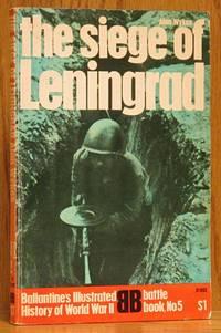 The Siege of Leningrad: Epic of Survival-Ballantine's Illustrated History of World War II-Battle Book No. 5