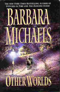 Other Worlds by  Barbara (Elizabeth Peters) Michaels - Hardcover - Book Club Edition - 1999 - from Ye Old Bookworm (SKU: 2923)