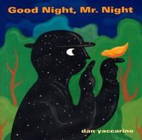 Good Night, Mr. Night by Dan Yaccarino - Paperback - 2001 - from ThriftBooks (SKU: G0152163867I5N00)