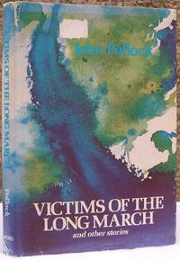 Victims of the Long March and other stories by  John Pollock - Hardcover - Second printing - 1970 - from The Glass Key and Biblio.com