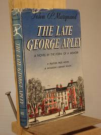 The Late George Apley by John P. Marquand - Hardcover - Reprint.   - 1940 - from Henniker Book Farm and Biblio.com