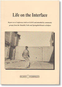 Life on the Interface: Report on a Conference held on 8.10.92 and attended by community groups from the Shankill, Falls and Springfield Roads in Belfast (Island Pamphlets no.1)