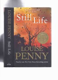 image of Still Life: The First Chief Inspector Armand Gamache Mystery -by Louise Penny ( 10th / Tenth Anniversary Edition )(includes 25 Page Essay on Louise Penny and Still Life ) ( 1st Book in the series )