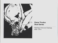 Diane Thodos: Skull Series; Paintings, Prints and Drawings 2005-2013
